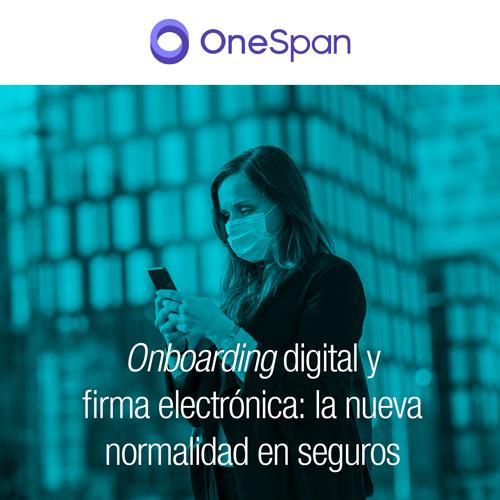 <i>Onboarding</i> digital y firma electrónica: la nueva normalidad en seguros